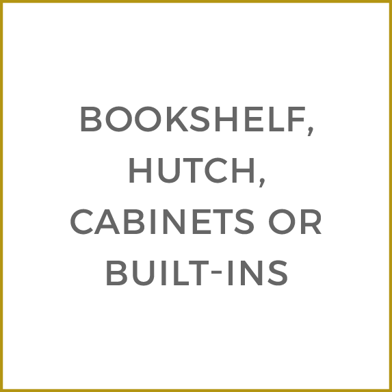 Bookshelf, Hutch, Cabinets or Built-ins